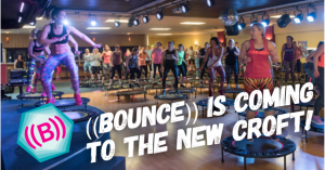 ((BOUNCE)) classes are coming to The New Croft